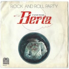 Discos de vinilo: VINILO. LP- SINGLE ROCK AND ROLL PARTY UN GRUPO LLAMADO BERTA. REY DEL ROCK. NOVIA CRUEL... 1978. Lote 262778925