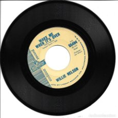 Discos de vinilo: WILLIE NELSON - THERE'S GONNA BE LOVE IN MY HOUSE + WAKE ME WHEN IT'S OVER SINGLE PROMO SIN PORTADA. Lote 262822075