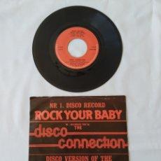 Discos de vinilo: ROCK YOUR BABY,DISCO CONNECTION,PRENSADO BELGA, 1982. Lote 262850405