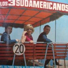 Discos de vinilo: LOS 3 SUDAMERICANOS.** EL ÚLTIMO TREN A ...* GUANTANAMERA * UN HOMBRE Y UNA MUJER * CATEDRAL DE...**. Lote 262853005