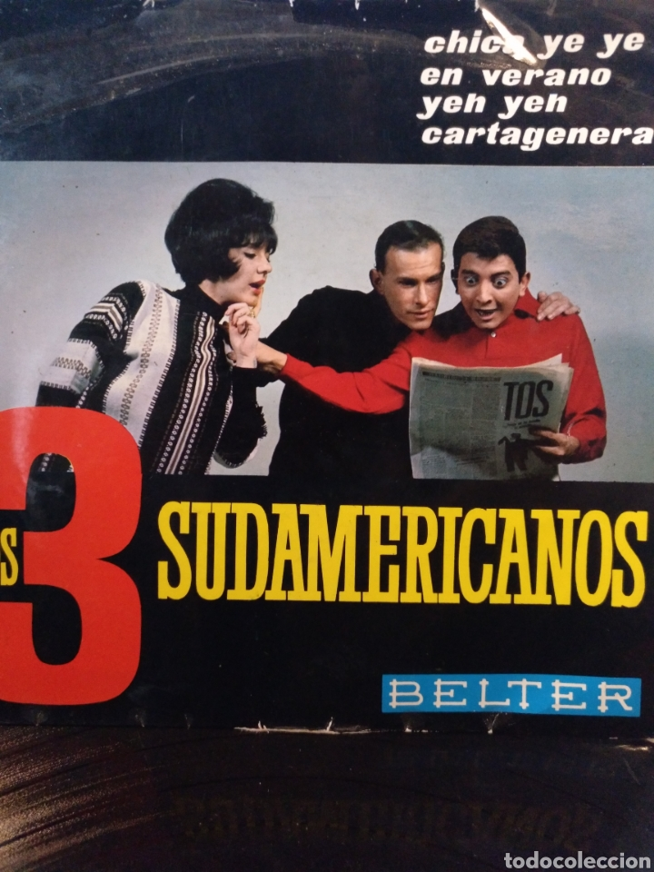 LOS 3 SUDAMERICANOS.** CHICA YE YE* EN VERANO* YEH YEH * CARTAGENERA ** (Música - Discos de Vinilo - EPs - Grupos Españoles 50 y 60)