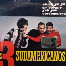 Discos de vinilo: LOS 3 SUDAMERICANOS.** CHICA YE YE* EN VERANO* YEH YEH * CARTAGENERA **. Lote 262853305