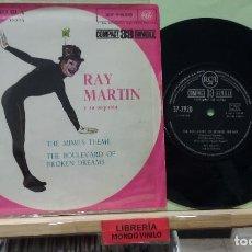Discos de vinilo: RAY MARTIN Y SU ORQUESTA. TNE MIME'S THEME / THE BOULEVAR OF BROKEN DREAMS - SINGLE. Lote 262856335
