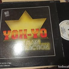 Discos de vinilo: YOH-YO - THE MAIN ATTRACTION - MAXI ZAFIRO 87 HI NRG ITALO DISCO. Lote 262879500
