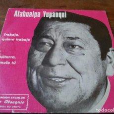 Discos de vinilo: ATAHUALPA YUPANQUI - TRABAJO QUIERO TRABAJO, GUITARRA DIMELO TU - SINGLE ORIGINAL MARFER 1977. Lote 262884860