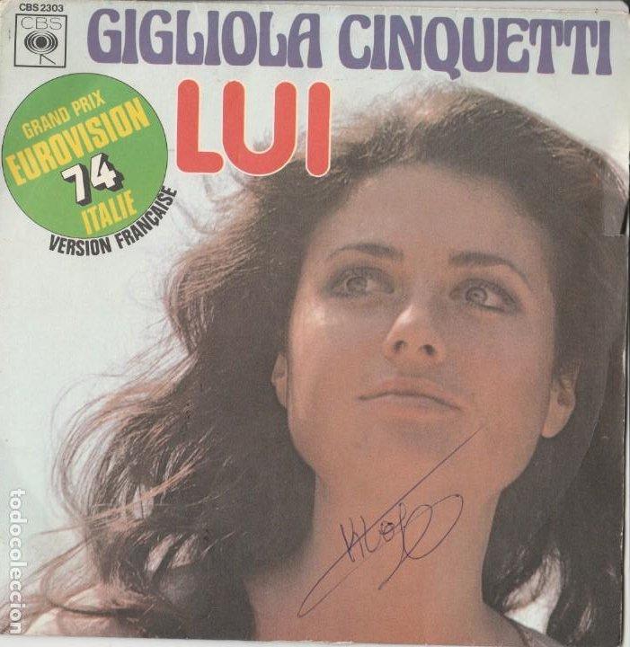 45 GIRI GIGLIOLA CINQUETTI LUI GRAND PRIX EUROVISION 74 ITALIE CON SCRITTA ON COVER FRANCE CBS (Música - Discos - Singles Vinilo - Festival de Eurovisión)