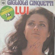 Discos de vinilo: 45 GIRI GIGLIOLA CINQUETTI LUI GRAND PRIX EUROVISION 74 ITALIE CON SCRITTA ON COVER FRANCE CBS. Lote 262900850