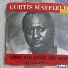 Discos de vinilo: CURTIS MAYFIELD - LOVE ME, LOVE ME NOW (SG) 1980. Lote 262906170
