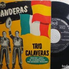 """Discos de vinilo: 7"""" TRIO CALAVERAS - DOS BANDERAS / PANCHO LOPEZ / 2+ EP SPAIN PRESS (VG+/VG++). Lote 262909970"""