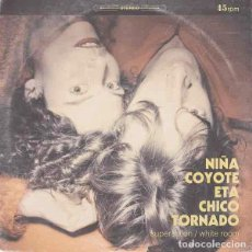 "Discos de vinilo: NIÑA COYOTE ETA CHICO TORNADO SUPERSTITION / WHITE ROOM (7"") . VINILO CREAM. Lote 262912955"