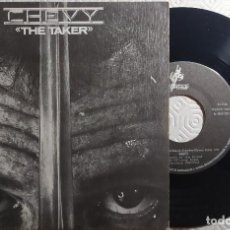 "Discos de vinilo: 7"" CHEVY - THE TAKER - MOVIEPLAY 02.2650/1 - SPAIN PRESS - 1981 (EX-/VG++). Lote 262918955"