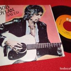 Discos de vinilo: BOB DYLAN SAVED/ARE YOU READY 7'' SINGLE 1980 CBS ESPAÑA SPAIN. Lote 262925685