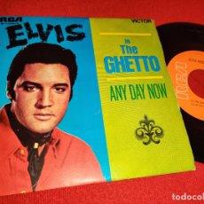 Discos de vinilo: ELVIS PRESLEY IN THE GHETTO/ANY DAY NOW 7'' SINGLE 1969 RCA VICTOR ESPAÑA SPAIN. Lote 262927935
