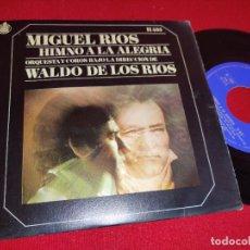 Discos de vinilo: MIGUEL RIOS HIMNO A LA ALEGRIA/MIRA HACIA TI 7'' SINGLE 1969 HISPAVOX WALDO DE LOS RIOS. Lote 262931460