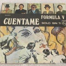 Discos de vinilo: SINGLE FORMULA V - CUENTAME - SOLO SIN TI - PHILIPS 360.248PF -PEDIDO MINIMO 7€. Lote 262975960