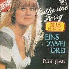 Discos de vinilo: 45 GIRI CATHERINE FERRY EINS ZWEI DREI PETIT JEAN DEN HAAG 76 EUROVIISON BARCLAY WESTERN GERMANY. Lote 263001515