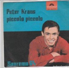Discos de vinilo: 45 GIRI PETER KRAUS PICCOLO PICCOLO /20 KM AL GIORNO POLYDOR GERMANY SANREMO 64 ULTRARARO. Lote 263002305