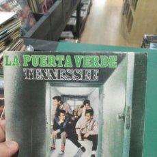 Discos de vinilo: SINGLE EN MUY BUEN ESTADO TENNESSEE LA PUERTA VERDE. Lote 263005065