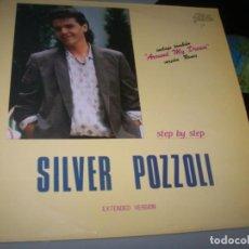 Discos de vinilo: SILVER POZZOLI - STEP BY STEP..MAXISINGLE DE 1985 ..INCLUYE NUEVA VERSION DE AROUN MY DREAM. Lote 263023090