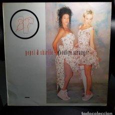 Discos de vinilo: PEPSI & SHIRLIE GOODBYE STRANGER VINILO 12 45 RPM MAXI SINGLE 1987 POLYDOR ESPAÑA. Lote 263062620