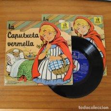 Discos de vinilo: LA CAPUTXETA VERMELLA -SINGLE VINILO 7''- DISCO CUENTO CATALA ISIDRO SOLA. Lote 263107965