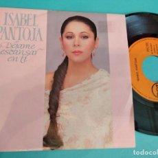 Discos de vinilo: ISABEL PANTOJA, SG, DEJAME DESCANSAR EN TI + 1, AÑO 1990. Lote 263135420