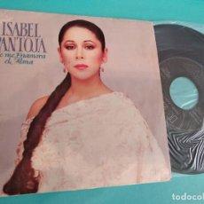 Discos de vinilo: ISABEL PANTOJA (SINGLE) SE ME ENAMORA EL ALMA AÑO – 1989. Lote 263135590