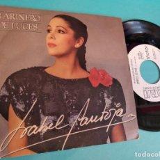 Discos de vinilo: ISABEL PANTOJA / MARINERO DE LUCES / SINGLE 7 INCH (PROMOCIONAL). Lote 263135775