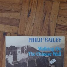 Discos de vinilo: PHILIP BAILEY ‎– WALKING ON THE CHINESE WALL LABEL: CBS ‎– CBSA 6079, KALIMBA PRODUCTIONS. Lote 263150515