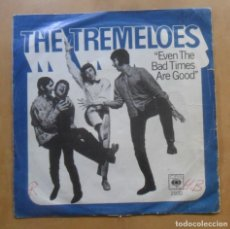Discos de vinilo: SINGLE - THE TREMELOES - A: EVEN THE BAD TIMES ARE GOOD - B: JENNY' S ALRIGHT - CBS - 1967. Lote 263153270