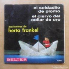 Discos de vinilo: SINGLE - MARIONETAS DE HERTA FRANKEL - EL SOLDADITO DE PLOMO - BELTER - 1963. Lote 263153475