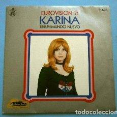 Discos de vinilo: KARINA (SINGLE EUROVISION 1971) EN UN MUNDO NUEVO - 2º PUESTO ESPAÑA. Lote 263176460