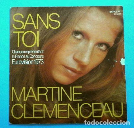 MARTINE CLEMENCEAU (SINGLE EUROVISION 1973 MAD. IN FRANCE) SANS TOI - PUESTO 16 FRANCIA (Música - Discos - Singles Vinilo - Festival de Eurovisión)