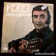 Discos de vinilo: PERET (SINGLE EUROVISION 1974) CANTA Y SE FELIZ - PUESTO 9 ESPAÑA. Lote 263178835