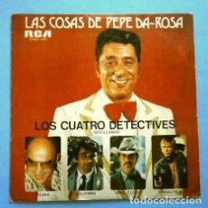 Discos de vinilo: PEPE DA ROSA (SINGLE 1976) LOS CUATRO DETECTIVES (SEVILLANAS) INSPIRADA EN LA SERIE DE TV - EL ROCK. Lote 263185580