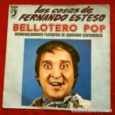 Discos de vinilo: FERNANDO ESTESO (SINGLE 1974) BELLOTERO POP - DESMENUZAMIENTO FILOSÓFICO DE FANDANGO SENTENCIOSO. Lote 263187065