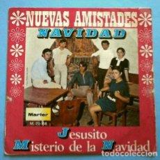 Discos de vinilo: NUEVAS AMISTADES (SINGLE NAVIDAD 1970) JESUCRISTO - MISTERIO DE LA NAVIDAD. Lote 263187615