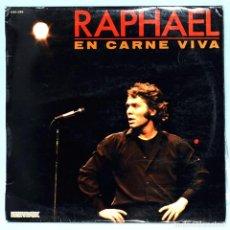 Discos de vinilo: LP DE RAPHAEL: EN CARNE VIVA , HISPAVOX, 1981. BUEN ESTADO.. Lote 263197985