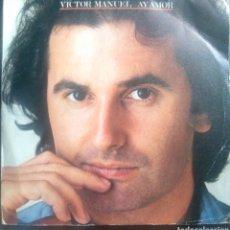 Discos de vinilo: VICTOR MANUEL. AY AMOR.. Lote 263199620