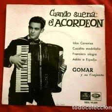 Discos de vinilo: GOMAR Y SU CONJUNTO (EP 1960) CUANDO SUENA EL ACORDEON - ISLAS CANARIAS - COCIDITO MADRILEÑO. Lote 263204750