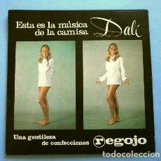 Discos de vinilo: DISCO PUBLICIDAD (EP 1968) ESTA ES LA MÚSIA DE LA CAMISA DALÍ (REGOJO) LA PALOMA, CIELITO LINDO .... Lote 263205565