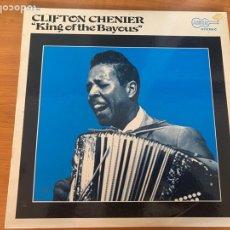 Discos de vinilo: CLIFTON CHENIER - KING OF THE BAYOUS. Lote 263244945