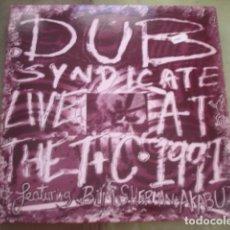 Discos de vinilo: DUB SYNDICATE FEATURING BIM SHERMAN + AKABU (2) LIVE AT THE T+C 1991. Lote 263259140