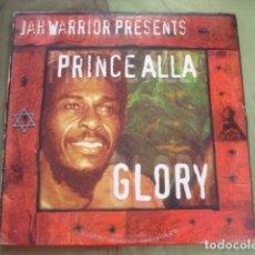 Discos de vinilo: JAH WARRIOR PRESENTS PRINCE ALLA GLORY. Lote 263268280