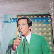 Discos de vinilo: ANDY WILLIAMS TEMA DE AMOR DE LA PELÍCULA EL PADRINO SIN TI SINGLE ROTURA PARTE TRASERA. VER FOTO. Lote 263415855