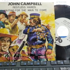 Discos de vinilo: JOHN CAMPBELL SINGLE RESTLESS HANDS B.S.O. LOS FABULOSOS DE TRINIDAD ESPAÑA 1972 EN PERFECTO ESTADO. Lote 263564145