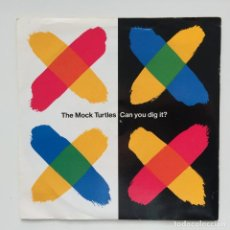 Discos de vinilo: THE MOCK TURTLES – CAN YOU DIG IT? / LOSE YOURSELF UK,1991 SIREN. Lote 263266745