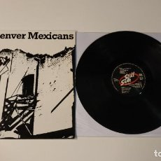 Discos de vinilo: 0521- THE DENVER MEXICANS VINILO LP POR VG+ DIS VG+ GERMANY 1988. Lote 263569290