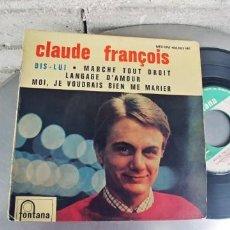 Discos de vinilo: CLAUDE FRANÇOIS-EP DIS-LUI +3-FRANCES. Lote 263610170