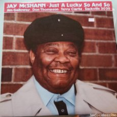 Discos de vinilo: JAY MCSHANN - JUST A LUCKY SO AND SO (SACKVILLE RECORDINGS , CANADA, 1984). Lote 263614040